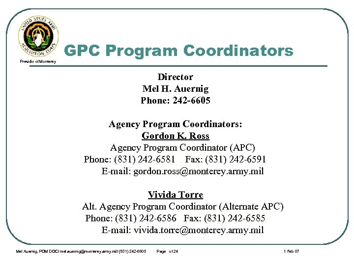 Presidio of Monterey GPC Program Coordinators Director Mel H. Auernig Phone: 242 -6605 Agency