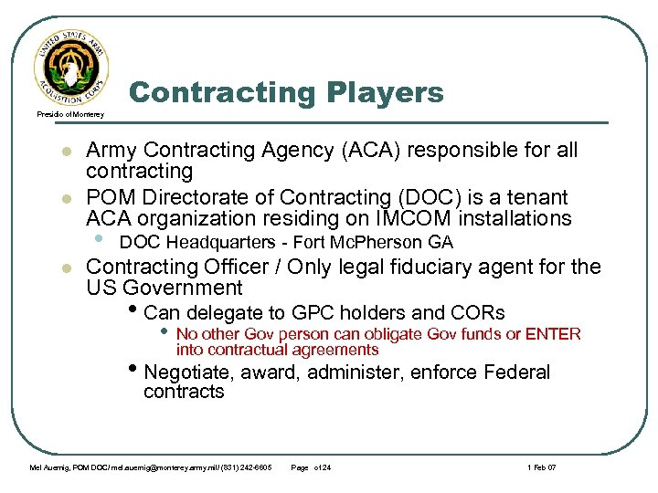 Presidio of Monterey l l Army Contracting Agency (ACA) responsible for all contracting POM