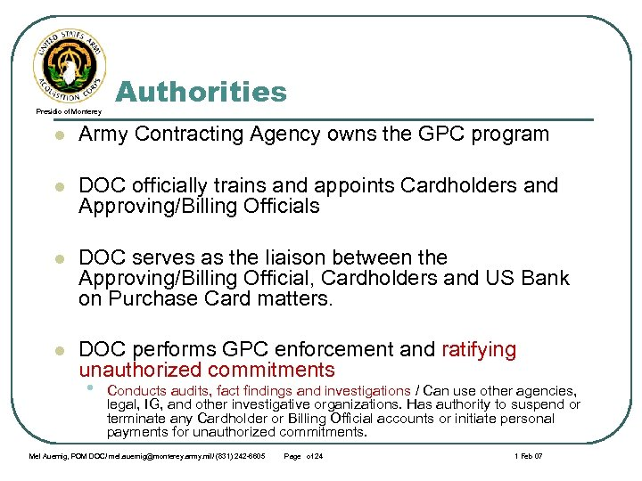 Presidio of Monterey Authorities l Army Contracting Agency owns the GPC program l DOC