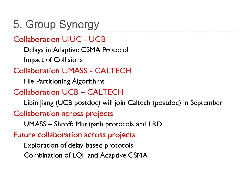 5. Group Synergy Collaboration UIUC - UCB Delays in Adaptive CSMA Protocol Impact of