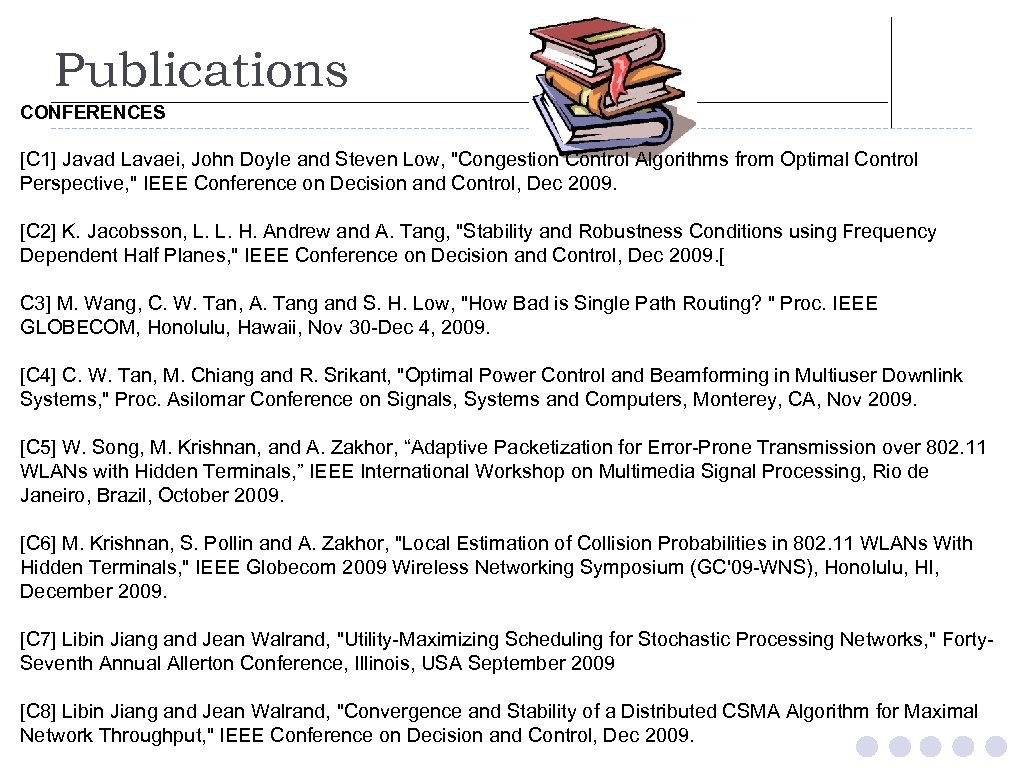 Publications CONFERENCES [C 1] Javad Lavaei, John Doyle and Steven Low,