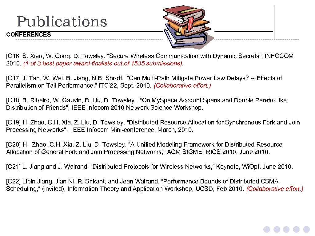 "Publications CONFERENCES [C 16] S. Xiao, W. Gong, D. Towsley. ""Secure Wireless Communication with"
