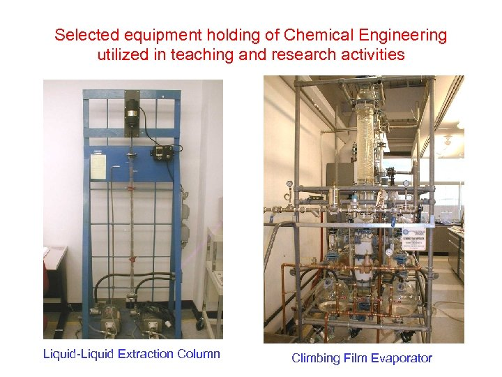 Selected equipment holding of Chemical Engineering utilized in teaching and research activities Liquid-Liquid Extraction