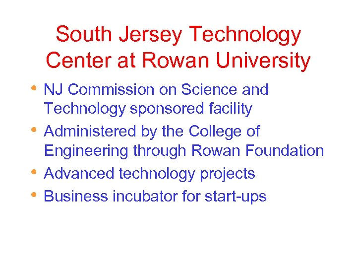 South Jersey Technology Center at Rowan University • • NJ Commission on Science and