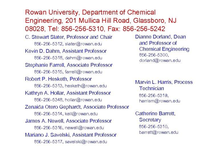 Rowan University, Department of Chemical Engineering, 201 Mullica Hill Road, Glassboro, NJ 08028, Tel:
