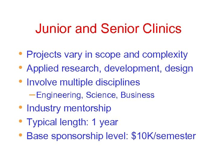 Junior and Senior Clinics • • • Projects vary in scope and complexity Applied