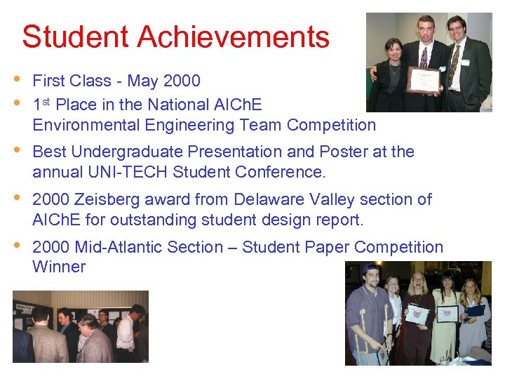 Student Achievements • • First Class - May 2000 1 st Place in the
