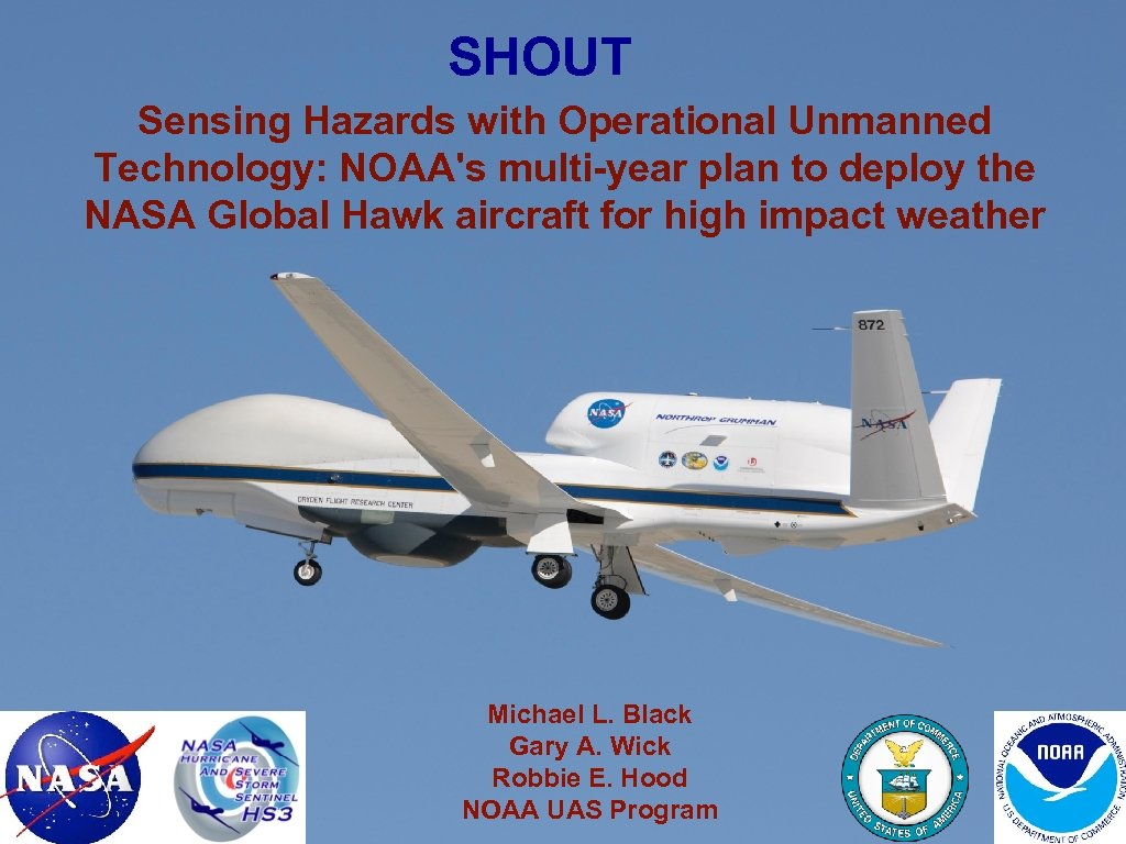 SHOUT Sensing Hazards with Operational Unmanned Technology: NOAA's multi-year plan to deploy the NASA