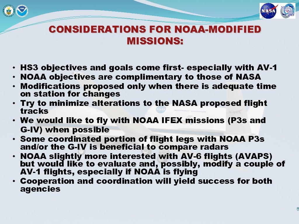 CONSIDERATIONS FOR NOAA-MODIFIED MISSIONS: • HS 3 objectives and goals come first- especially with