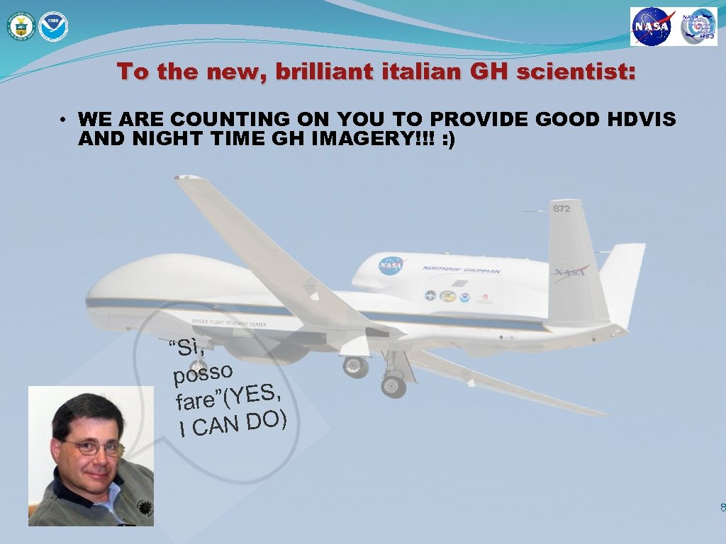 To the new, brilliant italian GH scientist: • WE ARE COUNTING ON YOU TO
