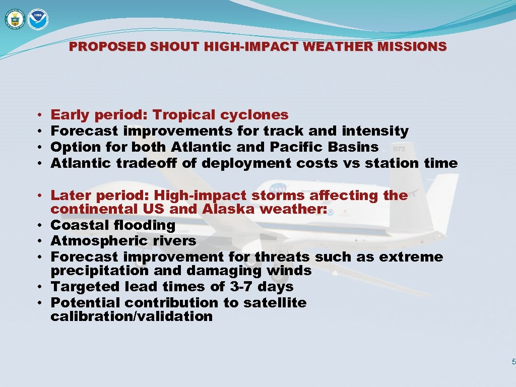 PROPOSED SHOUT HIGH-IMPACT WEATHER MISSIONS • • Early period: Tropical cyclones Forecast improvements for