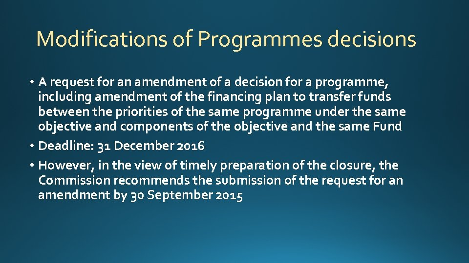Modifications of Programmes decisions • A request for an amendment of a decision for