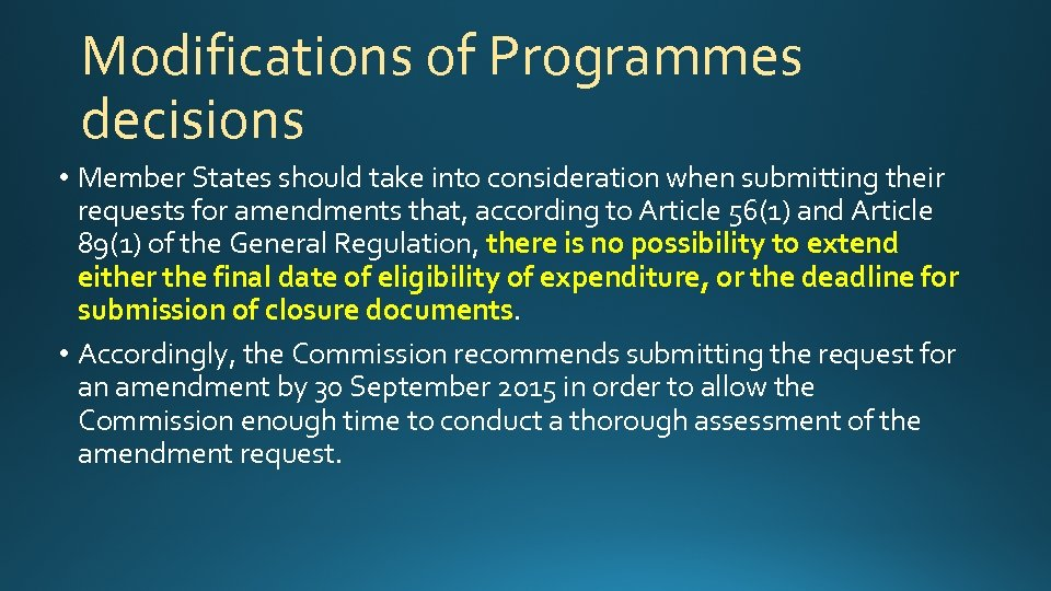Modifications of Programmes decisions • Member States should take into consideration when submitting their