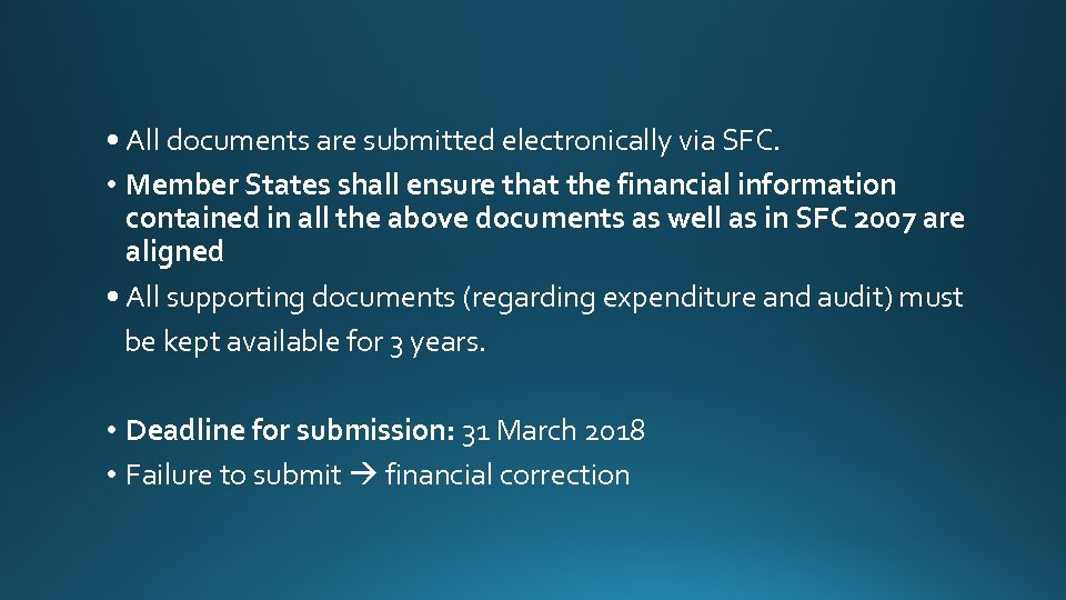 • All documents are submitted electronically via SFC. • Member States shall ensure