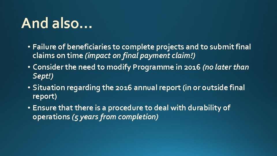 And also… • Failure of beneficiaries to complete projects and to submit final claims