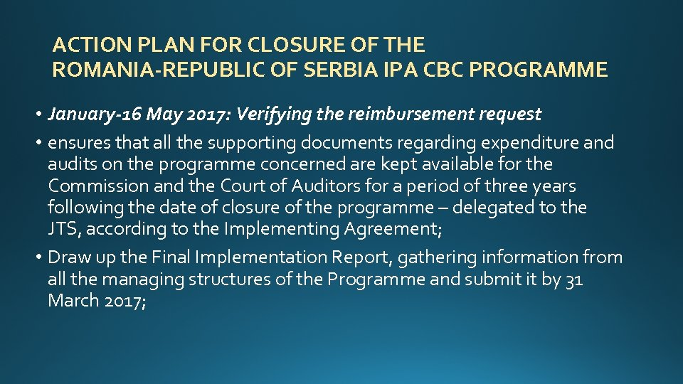ACTION PLAN FOR CLOSURE OF THE ROMANIA-REPUBLIC OF SERBIA IPA CBC PROGRAMME • January-16