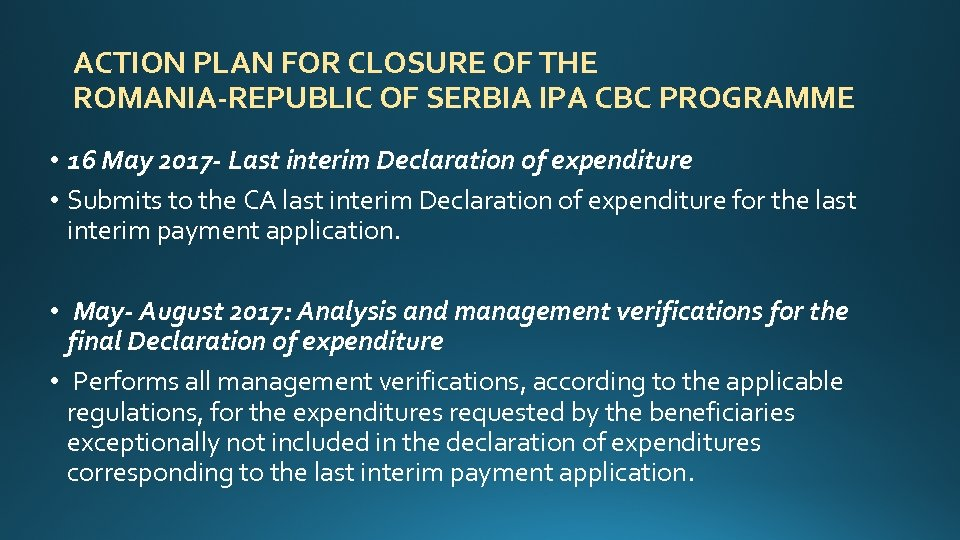 ACTION PLAN FOR CLOSURE OF THE ROMANIA-REPUBLIC OF SERBIA IPA CBC PROGRAMME • 16