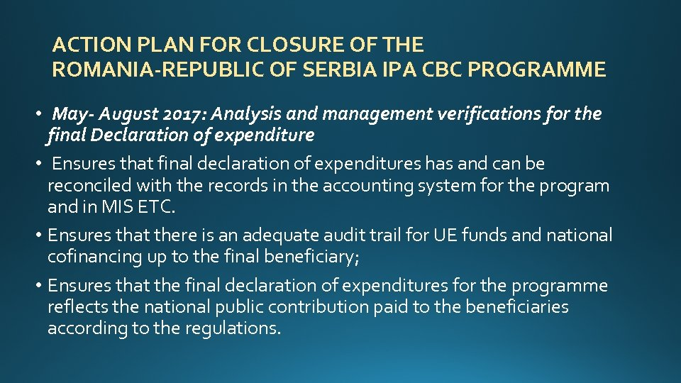 ACTION PLAN FOR CLOSURE OF THE ROMANIA-REPUBLIC OF SERBIA IPA CBC PROGRAMME • May-