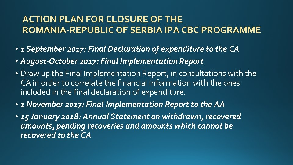 ACTION PLAN FOR CLOSURE OF THE ROMANIA-REPUBLIC OF SERBIA IPA CBC PROGRAMME • 1