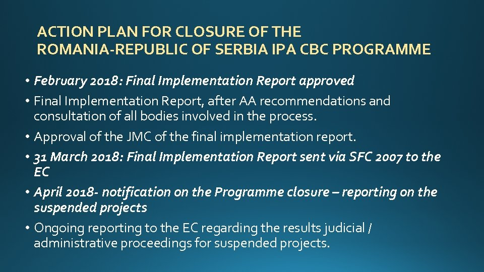 ACTION PLAN FOR CLOSURE OF THE ROMANIA-REPUBLIC OF SERBIA IPA CBC PROGRAMME • February