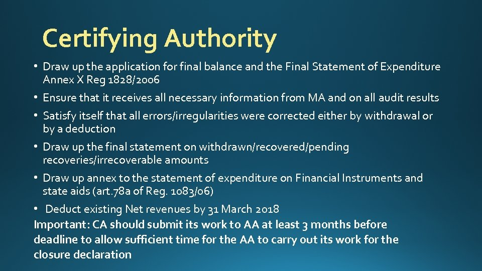 Certifying Authority • Draw up the application for final balance and the Final Statement