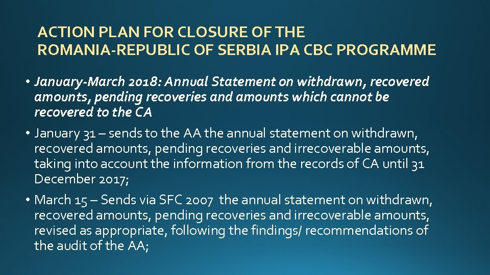 ACTION PLAN FOR CLOSURE OF THE ROMANIA-REPUBLIC OF SERBIA IPA CBC PROGRAMME • January-March