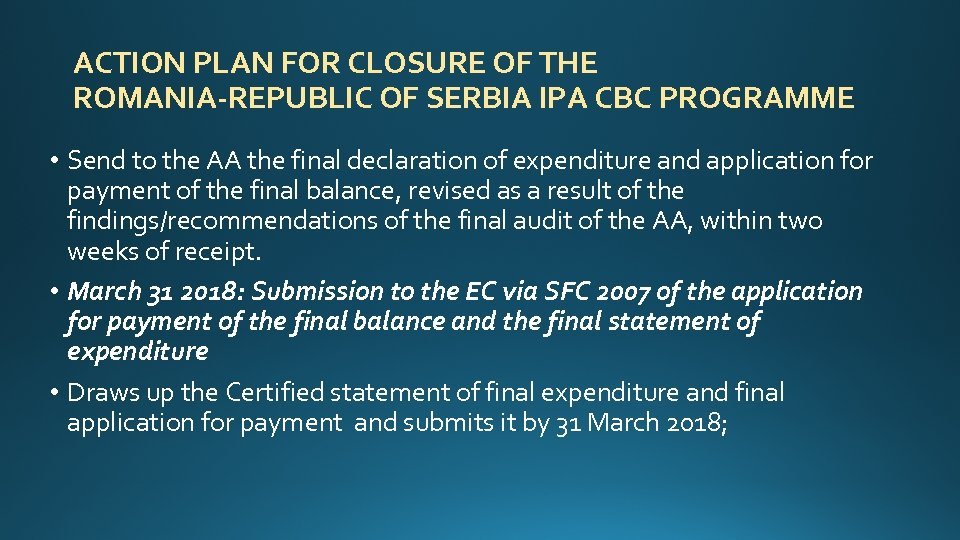 ACTION PLAN FOR CLOSURE OF THE ROMANIA-REPUBLIC OF SERBIA IPA CBC PROGRAMME • Send