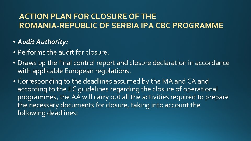 ACTION PLAN FOR CLOSURE OF THE ROMANIA-REPUBLIC OF SERBIA IPA CBC PROGRAMME • Audit