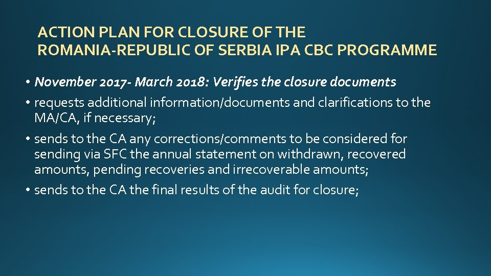 ACTION PLAN FOR CLOSURE OF THE ROMANIA-REPUBLIC OF SERBIA IPA CBC PROGRAMME • November