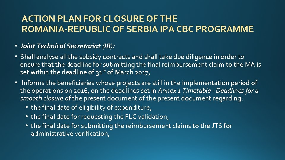 ACTION PLAN FOR CLOSURE OF THE ROMANIA-REPUBLIC OF SERBIA IPA CBC PROGRAMME • Joint