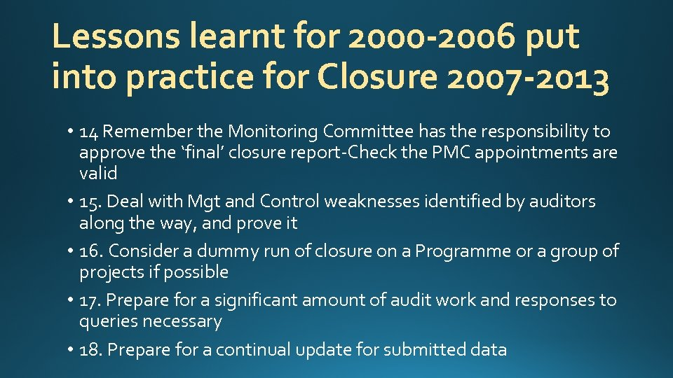 Lessons learnt for 2000 -2006 put into practice for Closure 2007 -2013 • 14