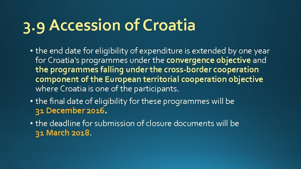 3. 9 Accession of Croatia • the end date for eligibility of expenditure is