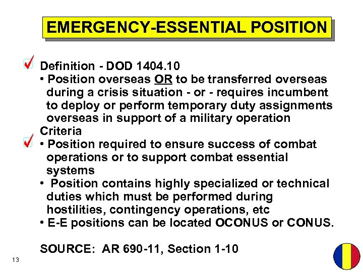 EMERGENCY-ESSENTIAL POSITION Definition - DOD 1404. 10 • Position overseas OR to be transferred
