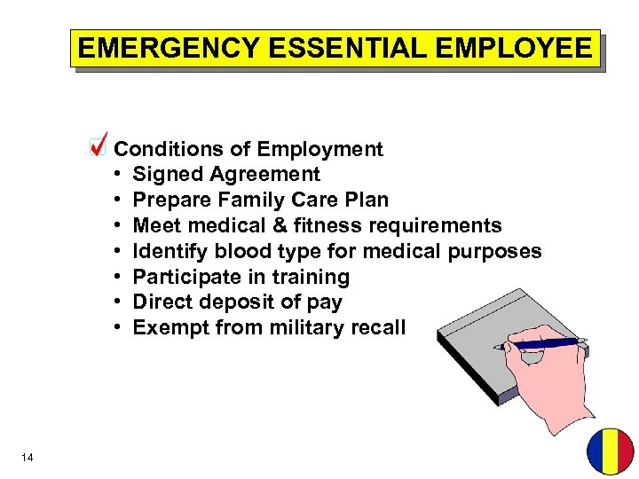 EMERGENCY ESSENTIAL EMPLOYEE Conditions of Employment • Signed Agreement • Prepare Family Care Plan