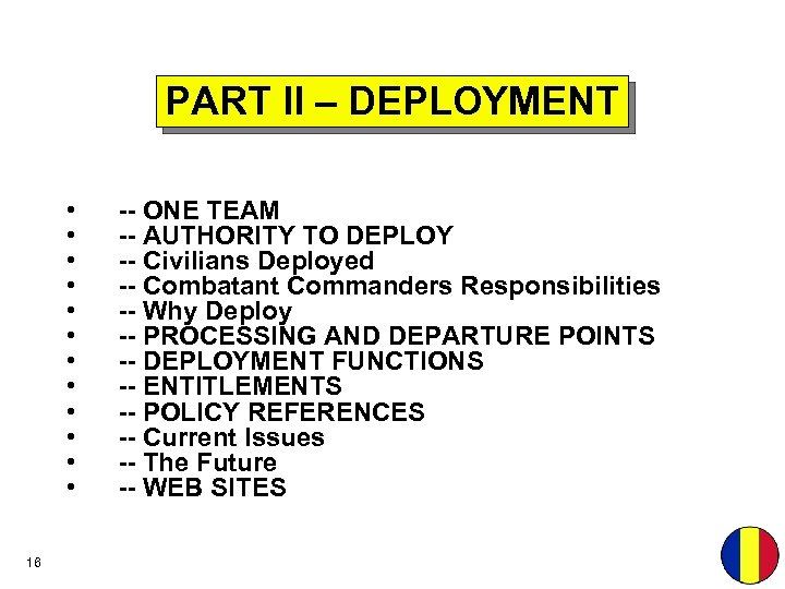 PART II – DEPLOYMENT • • • 16 -- ONE TEAM -- AUTHORITY TO