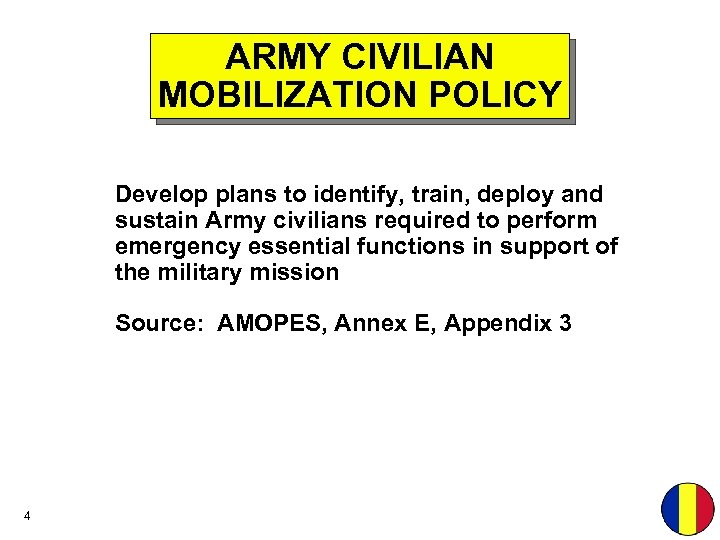 ARMY CIVILIAN MOBILIZATION POLICY Develop plans to identify, train, deploy and sustain Army civilians