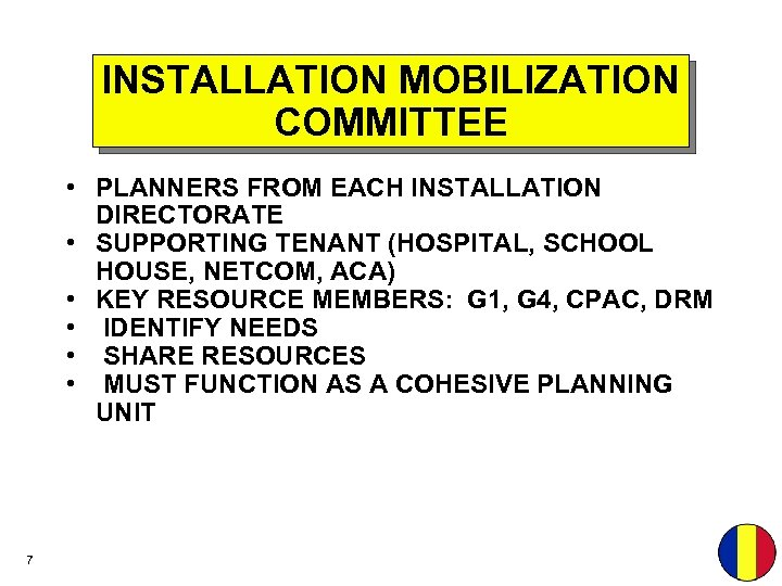 INSTALLATION MOBILIZATION COMMITTEE • PLANNERS FROM EACH INSTALLATION DIRECTORATE • SUPPORTING TENANT (HOSPITAL, SCHOOL