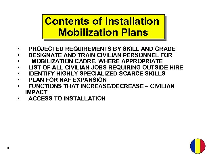 Contents of Installation Mobilization Plans • • PROJECTED REQUIREMENTS BY SKILL AND GRADE DESIGNATE