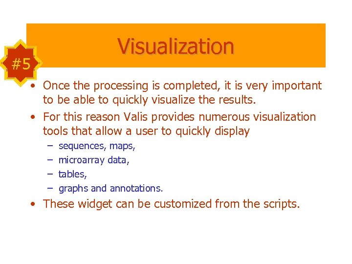 Visualization #5 • Once the processing is completed, it is very important to be