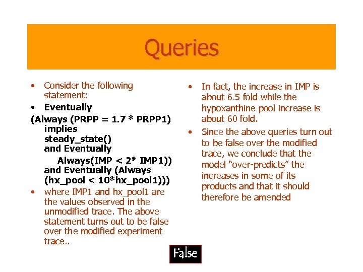 Queries • Consider the following statement: • Eventually (Always (PRPP = 1. 7 *