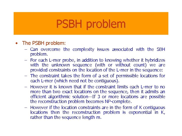 PSBH problem • The PSBH problem: – Can overcome the complexity issues associated with