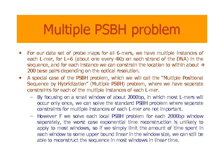 Multiple PSBH problem • • For our data set of probe maps for all