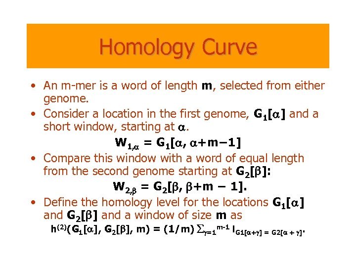 Homology Curve • An m-mer is a word of length m, selected from either