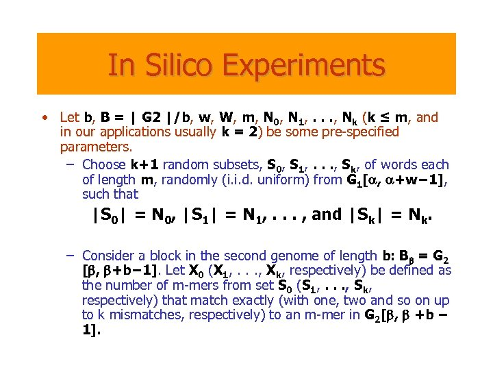 In Silico Experiments • Let b, B = | G 2 |/b, w, W,