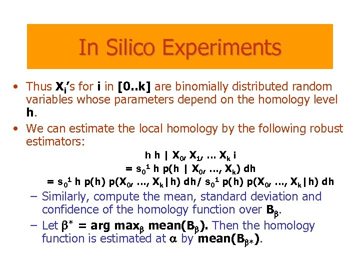 In Silico Experiments • Thus Xi's for i in [0. . k] are binomially