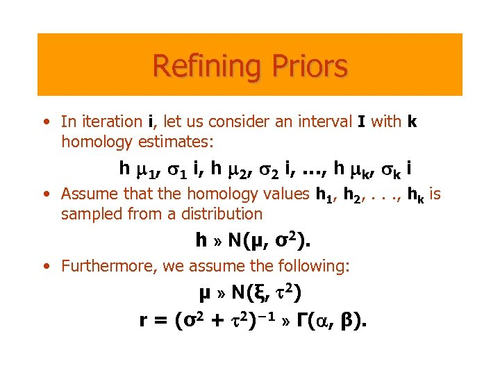 Refining Priors • In iteration i, let us consider an interval I with k