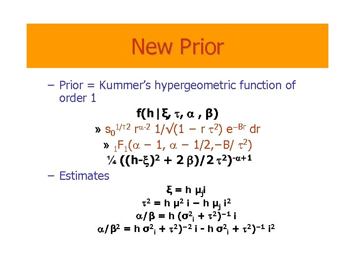 New Prior – Prior = Kummer's hypergeometric function of order 1 f(h|ξ, t, a