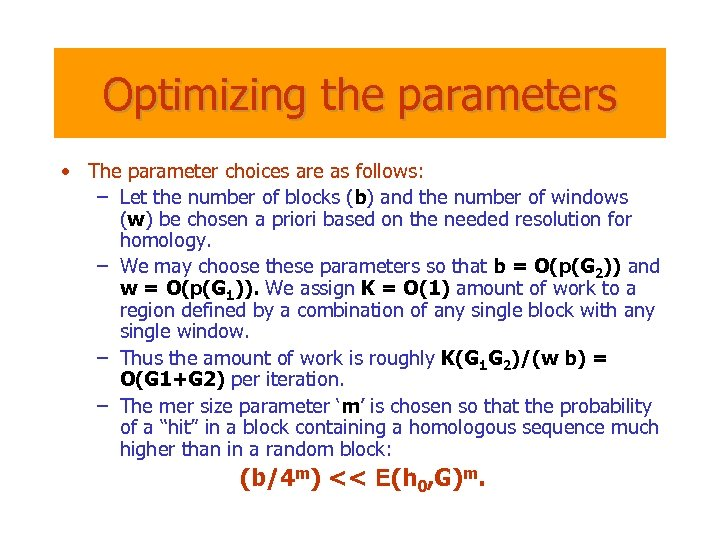 Optimizing the parameters • The parameter choices are as follows: – Let the number