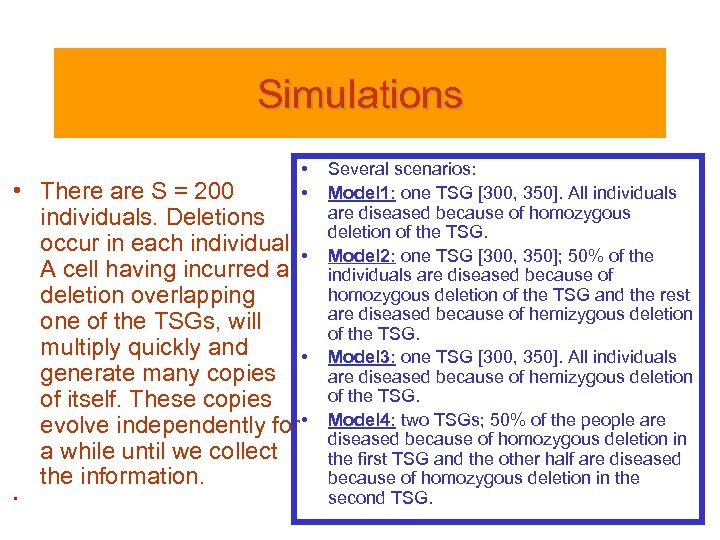 Simulations • • • There are S = 200 individuals. Deletions occur in each