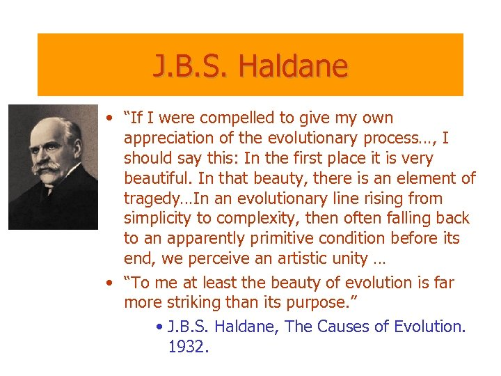 "J. B. S. Haldane • ""If I were compelled to give my own appreciation"